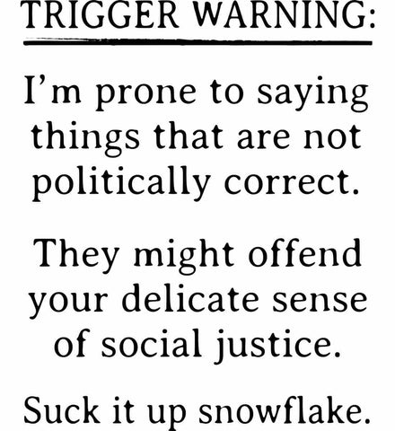 Trigger Warning: I'm prone to saying things that are not politically correct. Black Print.