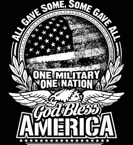 All Gave Some, Some Gave All. God Bless America. White Print.