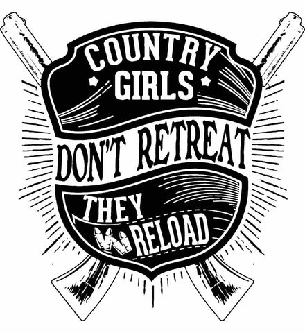 Country Girls Don't Retreat. They Reload. Women's Second Amendment. Black Print.