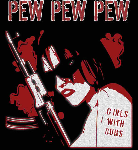 Pew Pew. Girls with Guns. Red Print.