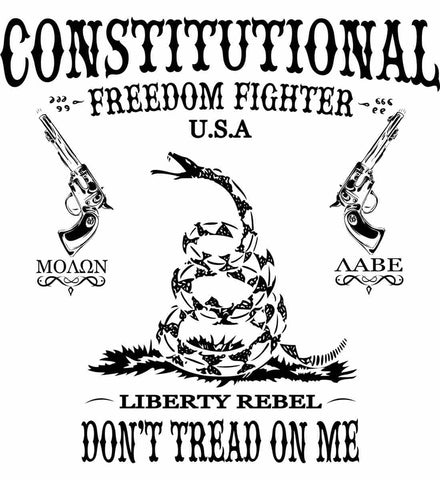 Constitutional Freedom Fighter: Liberty Rebel: Molan Labe : Second Amendment. Black Print.