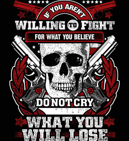 If You Aren't Willing To Fight For What You Believe.