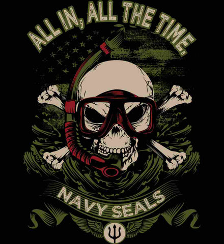 All In, All The Time. Navy Seals.