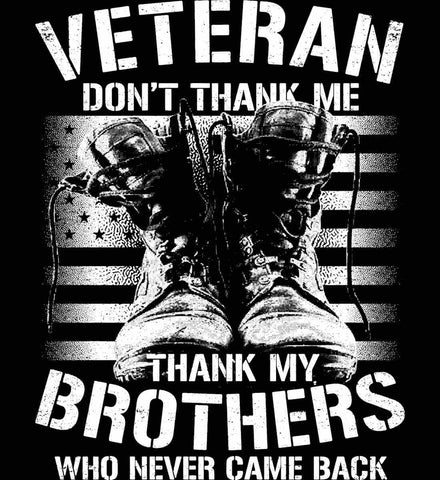 Veteran - Thank My Brothers Who Never Came Back. White Print.