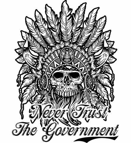 Skeleton Indian. Never Trust the Government.