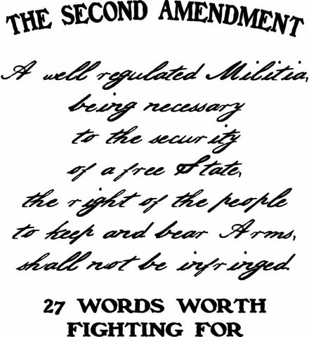 The Second Amendment. 27 Words Worth Fighting For. Second Amendment. Black Print.