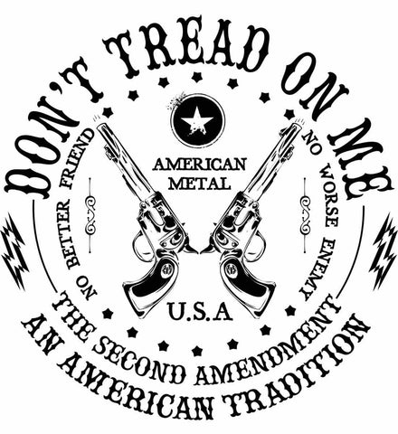 Don't Tread on Me: The Second Amendment: An American Tradition. Black Print.