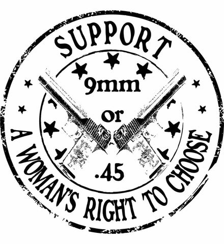 Support a Womens Right to Choose. Woman's Second Amendment. Black Print.