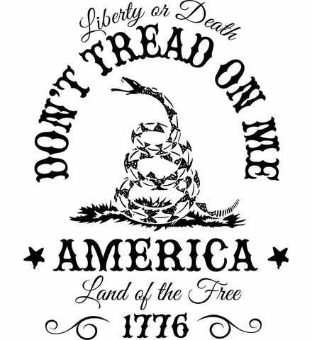 Don't Tread on Me. Liberty or Death. Land of the Free. Black Print.