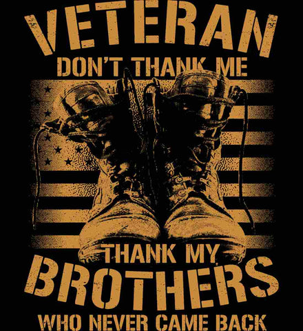 Veteran - Thank My Brothers Who Never Came Back.