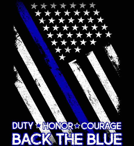 Back The Blue. Duty. Honor. Courage. Police.