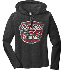 Strength and Courage. Inspiring Shirt. Women's: Anvil Ladies' Long Sleeve T-Shirt Hoodie.
