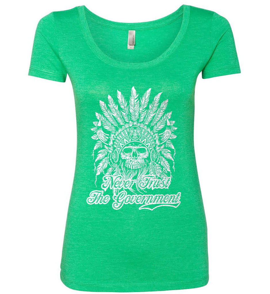 Never Trust the Government. Indian Skull. White Print. Women's: Next Level Ladies' Triblend Scoop.-3