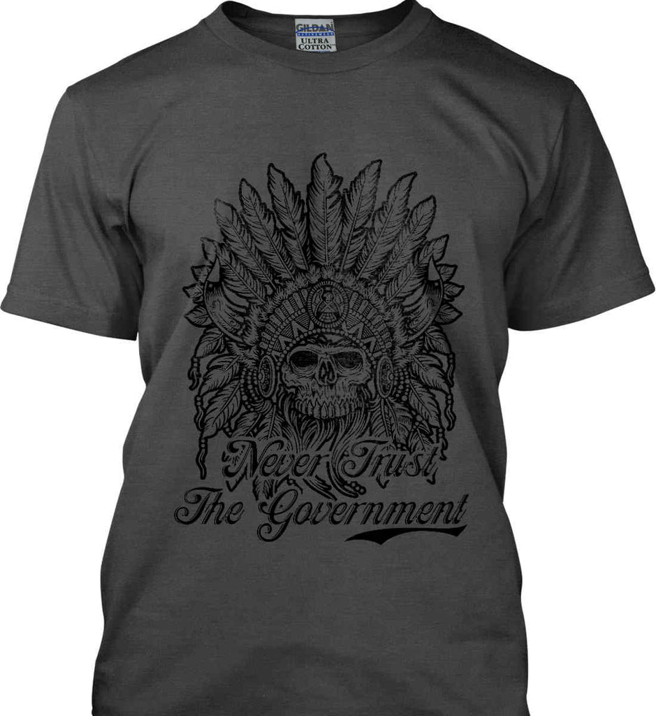Skeleton Indian. Never Trust the Government. Gildan Ultra Cotton T-Shirt.-7