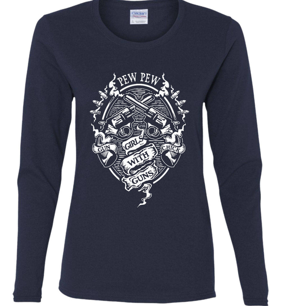 Pew Pew. Girls with Guns. Gun Chick. Women's: Gildan Ladies Cotton Long Sleeve Shirt.-8