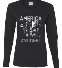 America. Love It or Leave It. White Print. Women's: Gildan Ladies Cotton Long Sleeve Shirt.