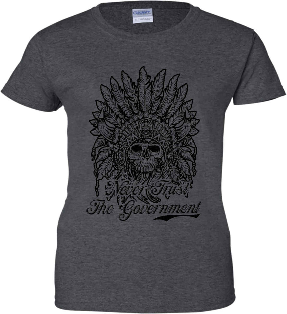 Skeleton Indian. Never Trust the Government. Women's: Gildan Ladies' 100% Cotton T-Shirt.-4