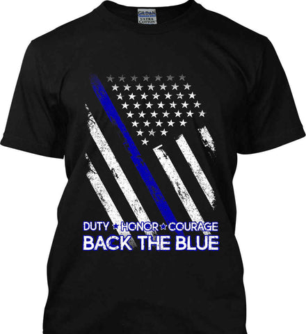 Back The Blue. Duty. Honor. Courage. Police. Gildan Tall Ultra Cotton T-Shirt.