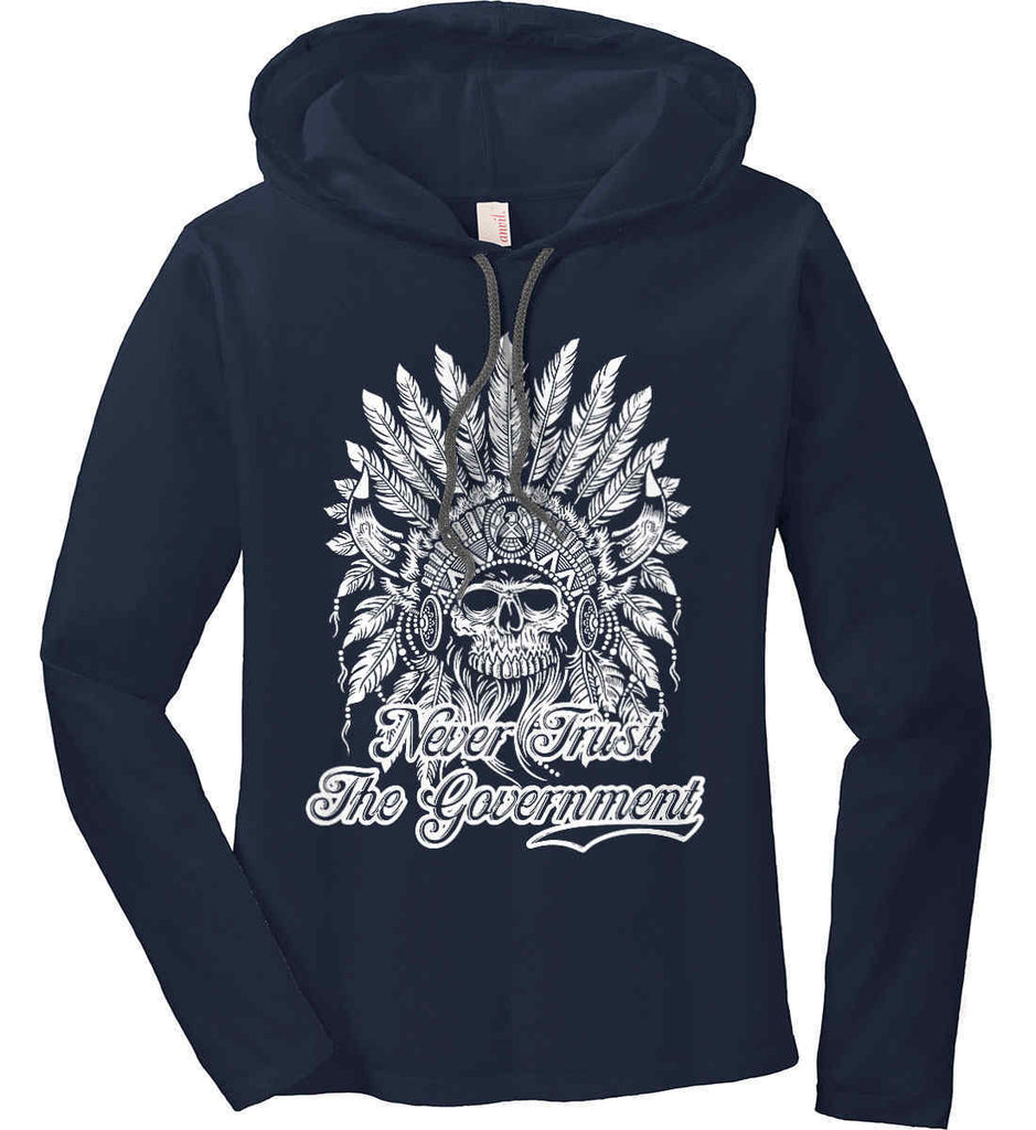Never Trust the Government. Indian Skull. White Print. Women's: Anvil Ladies' Long Sleeve T-Shirt Hoodie.-5