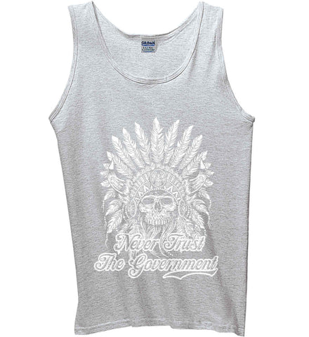 Never Trust the Government. Indian Skull. White Print. Gildan 100% Cotton Tank Top.