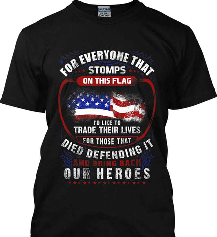For Everyone That Stops This Flag. Gildan Ultra Cotton T-Shirt.