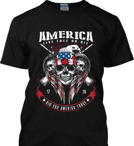 Did you America Today. 1776. Live Free or Die. Skull. Gildan Tall Ultra Cotton T-Shirt.