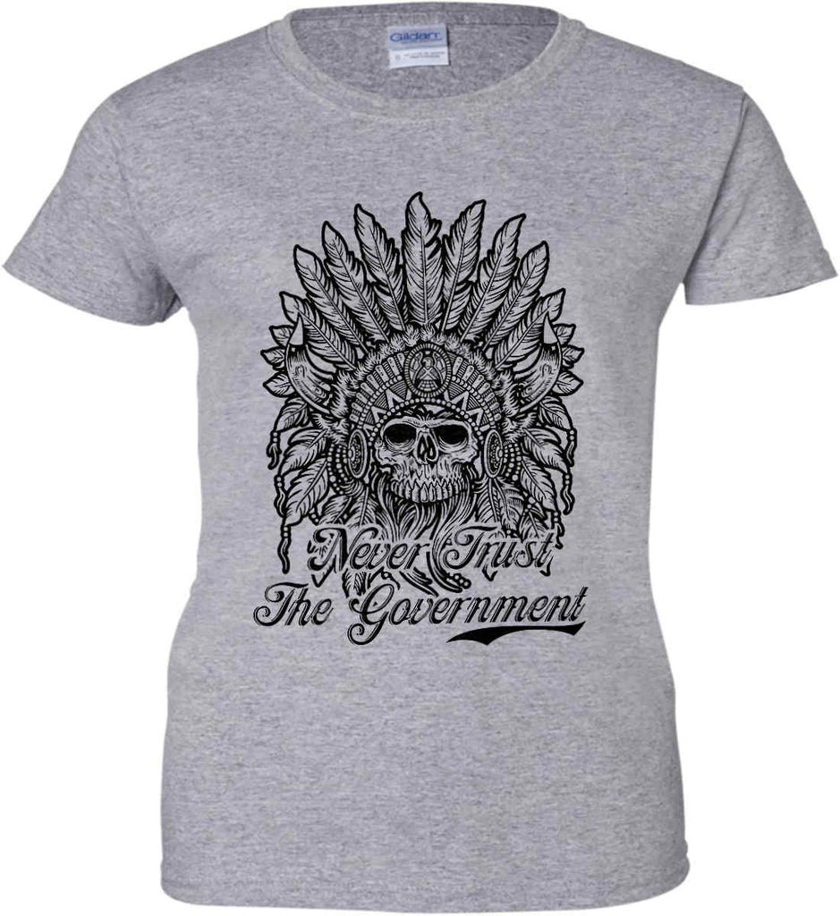 Skeleton Indian. Never Trust the Government. Women's: Gildan Ladies' 100% Cotton T-Shirt.-2