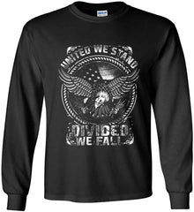 United We Stand. Divided We Fall. White Print. Gildan Ultra Cotton Long Sleeve Shirt.