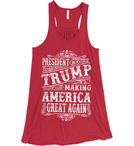 President Trump. Making America Great Again. Women's: Bella + Canvas Flowy Racerback Tank.