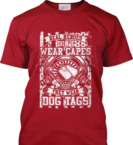Real Heroes Don't Wear Capes. They Wear Dog Tags. White Print. Port & Co. Made in the USA T-Shirt.