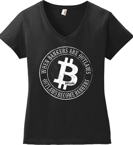 Bitcoin: When bankers are outlaws, outlaws become bankers. Women's: Anvil Ladies' V-Neck T-Shirt.