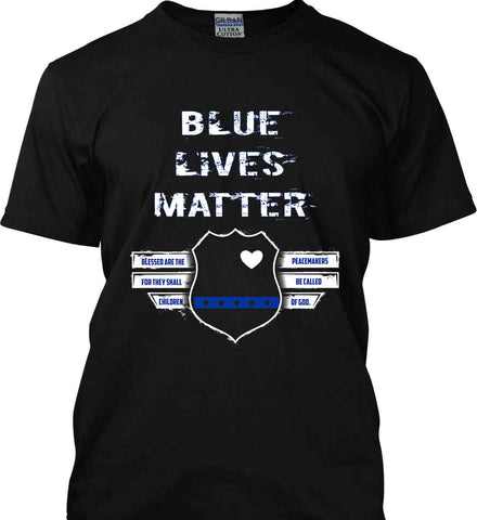 Blue Lives Matter. Blessed are the Peacemakers for they shall be called Children of God. Gildan Tall Ultra Cotton T-Shirt.