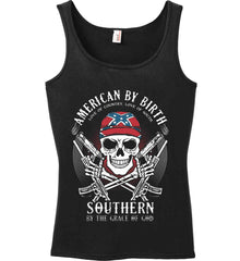 American By Birth. Southern By the Grace of God. Love of Country Love of South. Women's: Anvil Ladies' 100% Ringspun Cotton Tank Top.