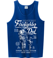 Firefighter Dad. Friendship, Freedom & Protection. White Print. Gildan 100% Cotton Tank Top.