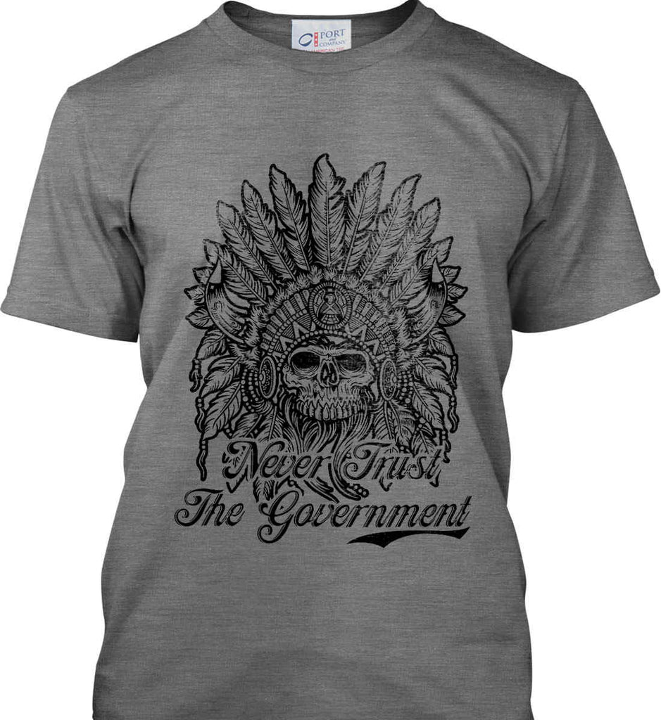 Skeleton Indian. Never Trust the Government. Port & Co. Made in the USA T-Shirt.-2