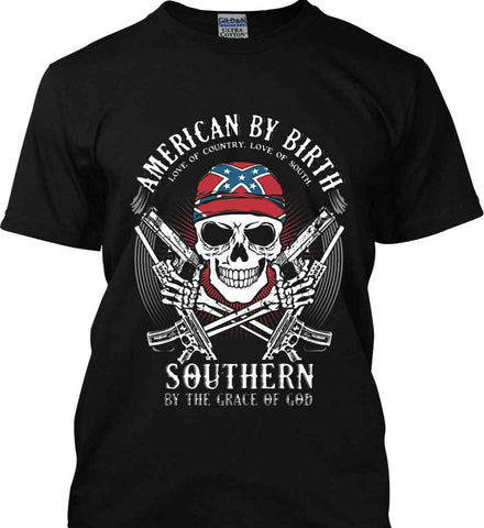 American By Birth. Southern By the Grace of God. Love of Country Love of South. Gildan Tall Ultra Cotton T-Shirt.