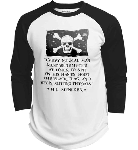 Every normal man must be tempted, at times, to spit on his hands, hoist the black flag, and begin slitting throats. Black Print. Sport-Tek Polyester Game Baseball Jersey.
