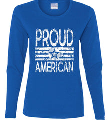Proud American. Loud and Proud. White Print. Women's: Gildan Ladies Cotton Long Sleeve Shirt.