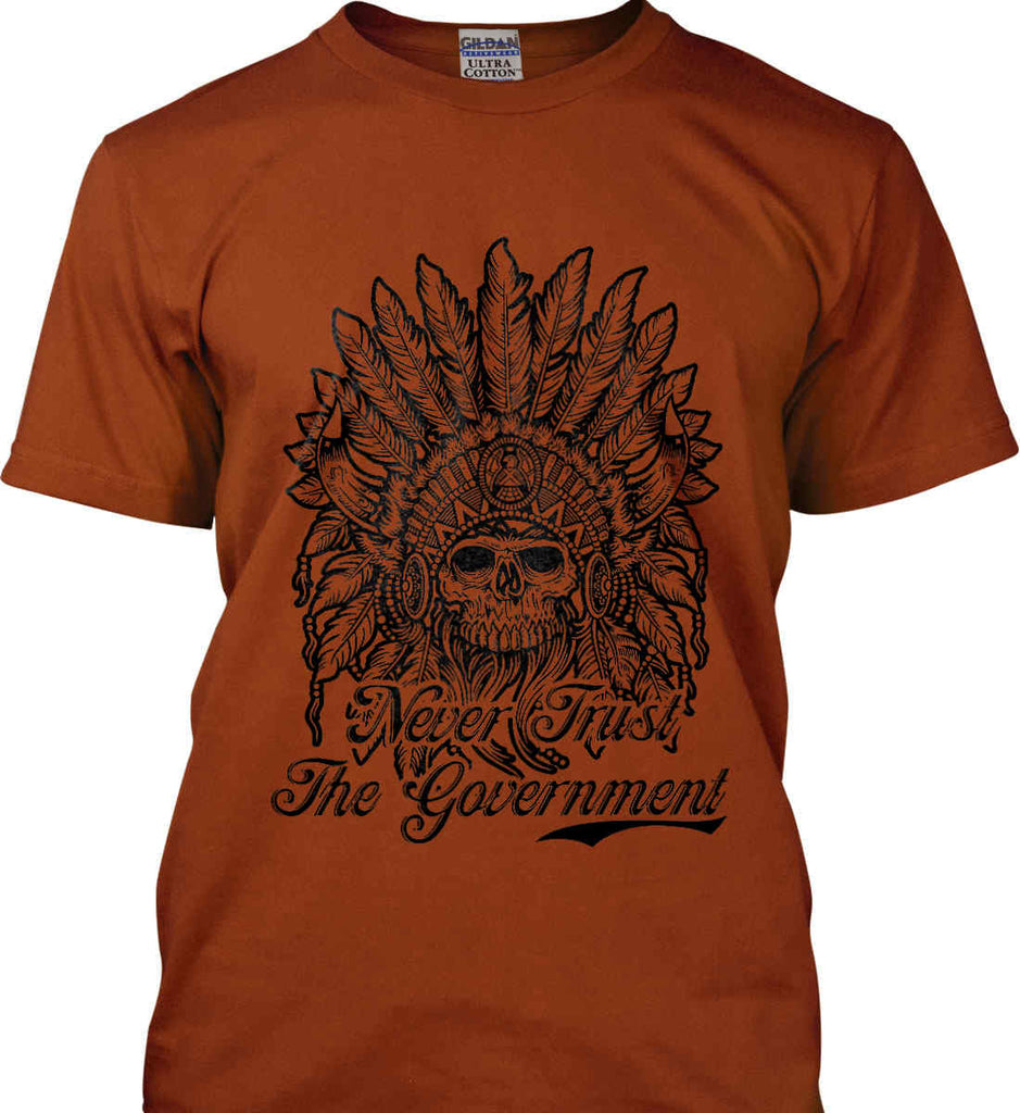 Skeleton Indian. Never Trust the Government. Gildan Ultra Cotton T-Shirt.-11