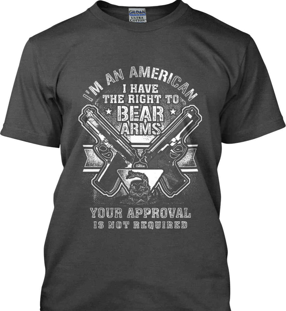 I'm An American. I Have The Right To Bear Arms. White Print. Gildan Ultra Cotton T-Shirt.-3