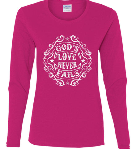 God's Love Never Fails. Women's: Gildan Ladies Cotton Long Sleeve Shirt.