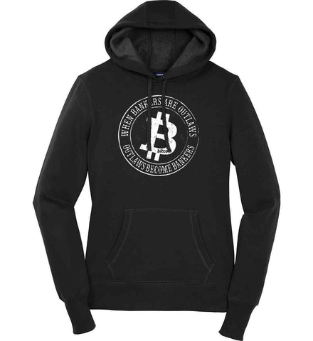 Bitcoin: When bankers are outlaws, outlaws become bankers. Women's: Sport-Tek Ladies Pullover Hooded Sweatshirt.