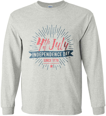 4th of July. Independence Day Since 1776. Gildan Ultra Cotton Long Sleeve Shirt.