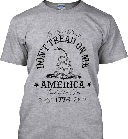 Don't Tread on Me. Liberty or Death. Land of the Free. Black Print. Gildan Tall Ultra Cotton T-Shirt.