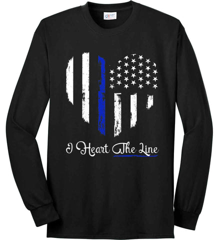 I Heart the Blue Line. Pro-Police. Port & Co. Long Sleeve Shirt. Made in the USA..