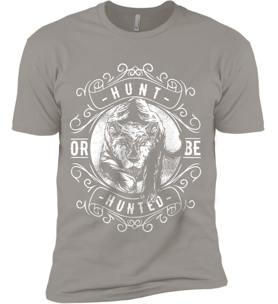 Hunt or be Hunted. Next Level Premium Short Sleeve T-Shirt.-8