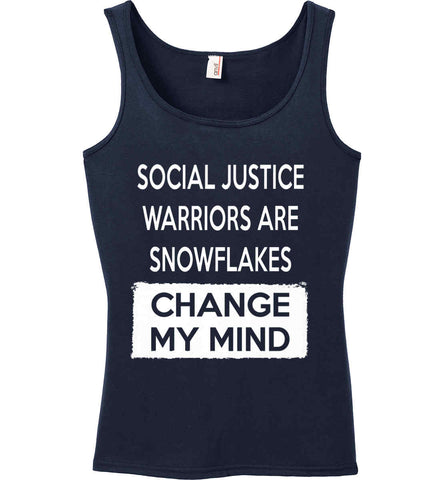 Social Justice Warriors Are Snowflakes - Change My Mind. Women's: Anvil Ladies' 100% Ringspun Cotton Tank Top.