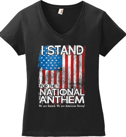 I Stand for the National Anthem. We are United. Women's: Anvil Ladies' V-Neck T-Shirt.