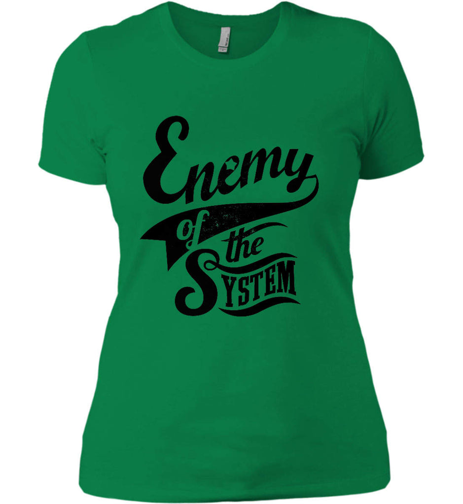 Enemy of The System. Women's: Next Level Ladies' Boyfriend (Girly) T-Shirt.-6
