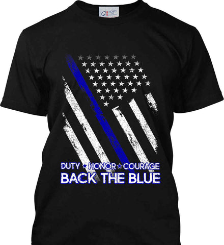 Back The Blue. Duty. Honor. Courage. Police. Port & Co. Made in the USA T-Shirt.
